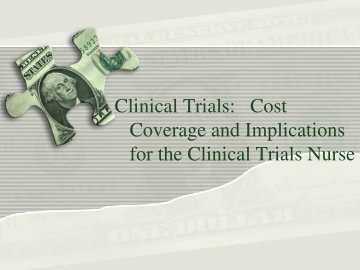 clinical trials cost coverage and implications for the clinical trials nurse n.