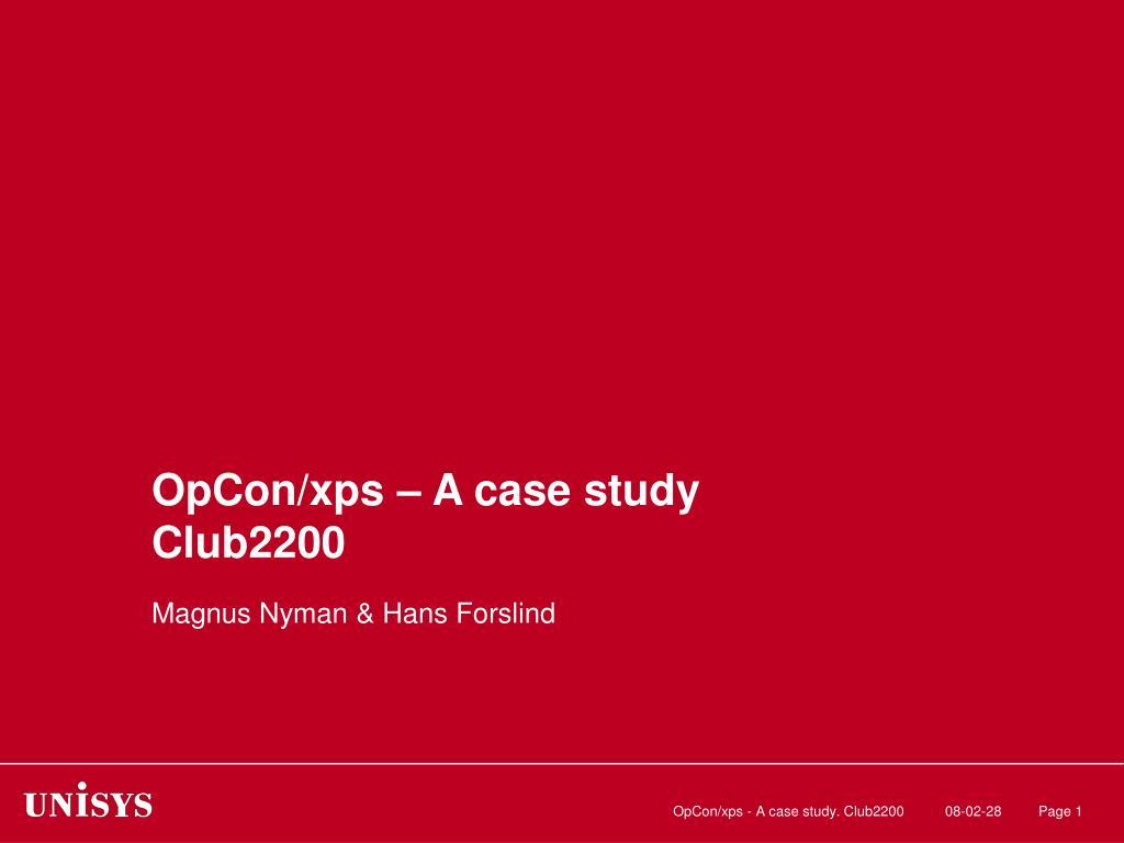 opcon xps a case study club2200 l.