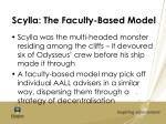 scylla the faculty based model