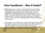 tutor feedback was it useful