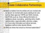 create collaborative partnerships