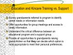 education and kincare training vs support
