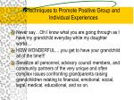 techniques to promote positive group and individual experiences