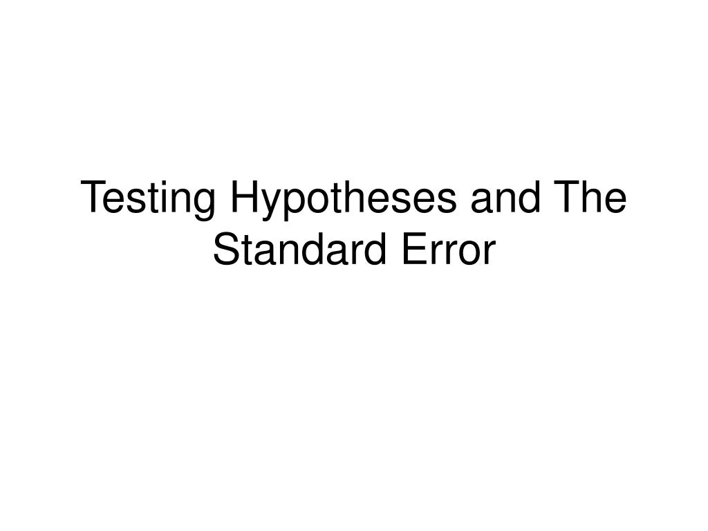 testing hypotheses and the standard error l.