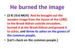 he burned the image