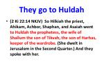 they go to huldah