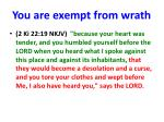 you are exempt from wrath
