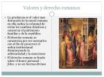 valores y derecho romanos
