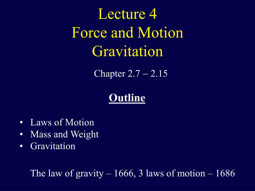 lecture 4 force and motion gravitation l.