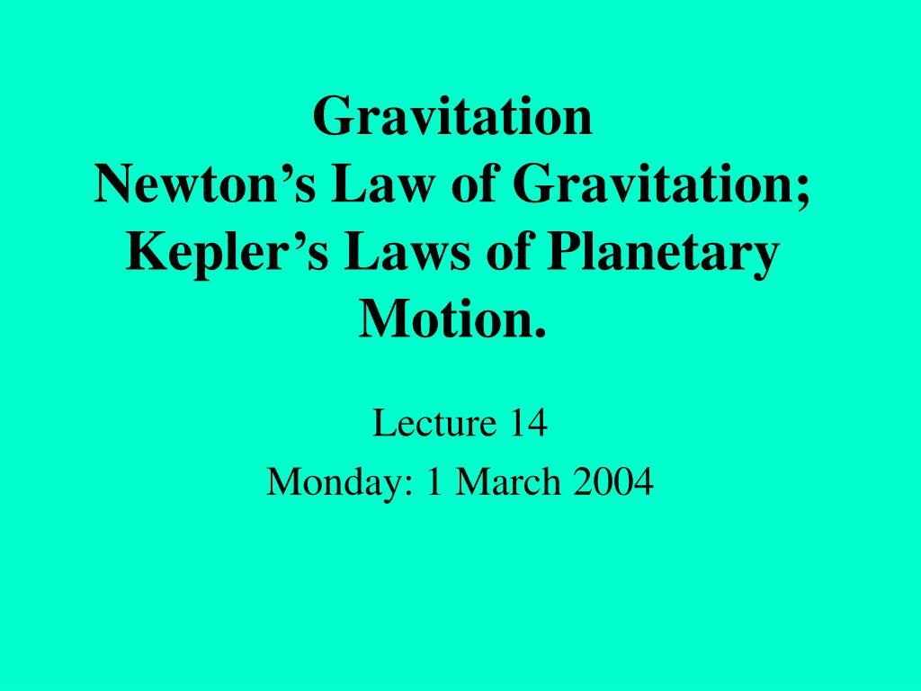 gravitation newton s law of gravitation kepler s laws of planetary motion l.