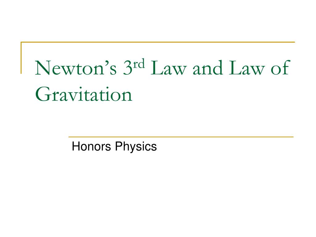newton s 3 rd law and law of gravitation l.