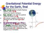gravitational potential energy for the earth final