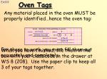 any material placed in the oven must be properly identified hence the oven tag