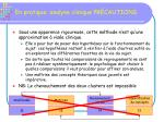 en pratique analyse clinique pr cautions