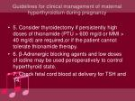 guidelines for clinical management of maternal hyperthyroidism during pregnancy29