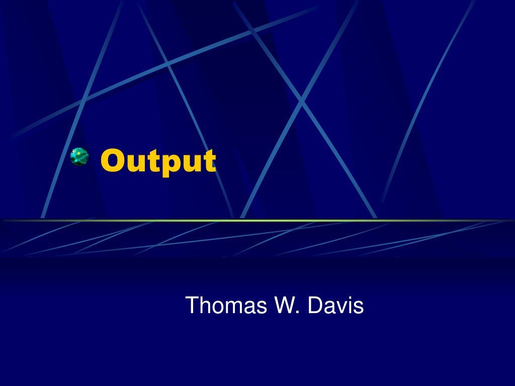 output l.