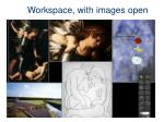 workspace with images open