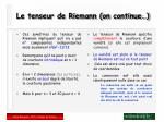 le tenseur de riemann on continue
