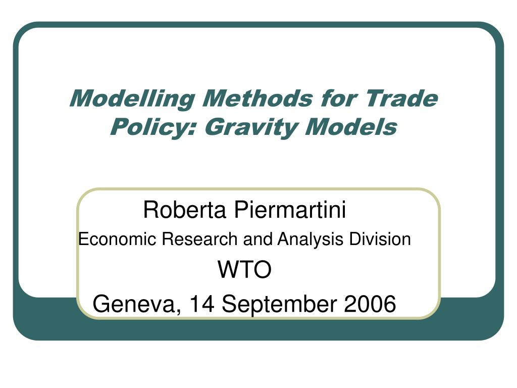 modelling methods for trade policy gravity models l.