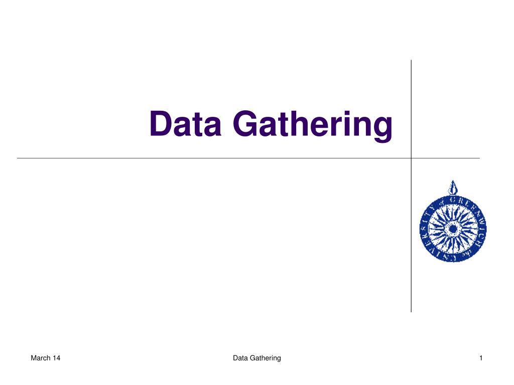 data gathering l.