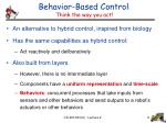 behavior based control think the way you act
