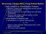 measuring a body s mass using orbital motion