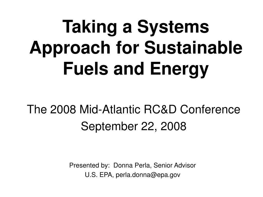 taking a systems approach for sustainable fuels and energy l.