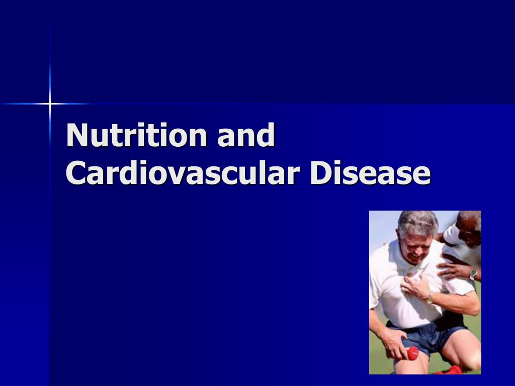 nutrition and cardiovascular disease l.