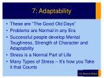 7 adaptability