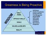 greatness is being proactive