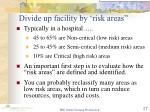 divide up facility by risk areas