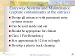entryway systems and maintenance capture contaminants at the entries