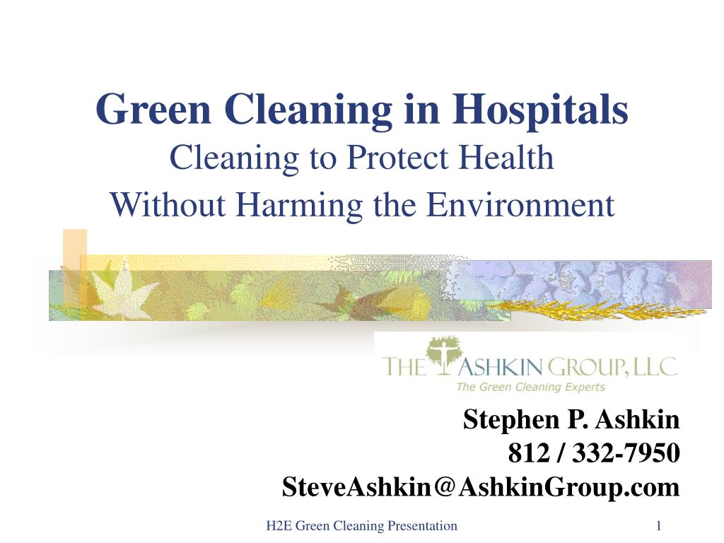 green cleaning in hospitals cleaning to protect health without harming the environment l.