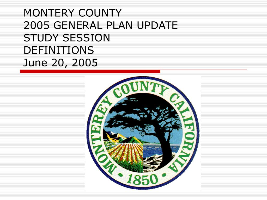 montery county 2005 general plan update study session definitions june 20 2005 l.
