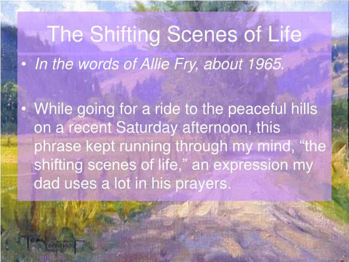 The shifting scenes of life2