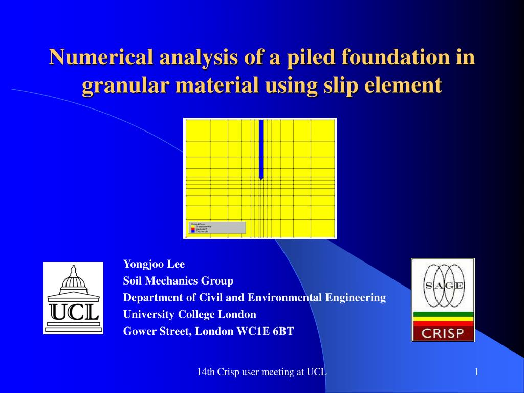 numerical analysis of a piled foundation in granular material using slip element l.