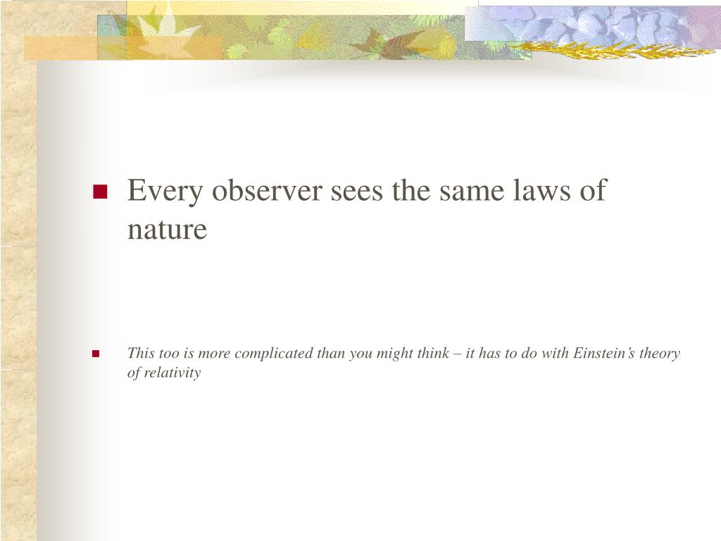 Every observer sees the same laws of nature