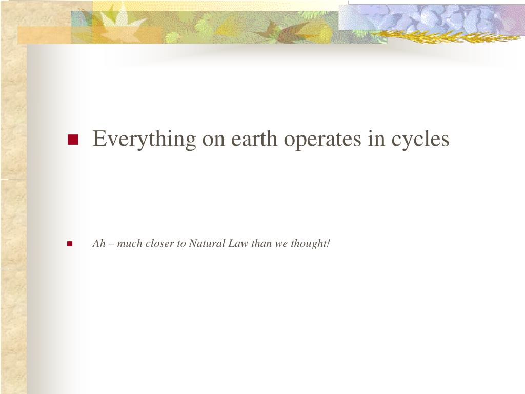 Everything on earth operates in cycles