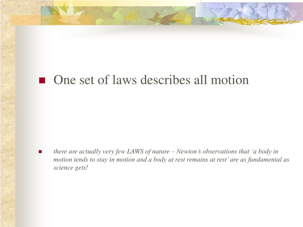 One set of laws describes all motion