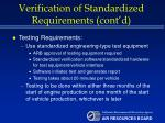verification of standardized requirements cont d