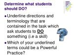 determine what students should do