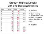greedy highest density with one backtracking step
