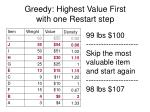 greedy highest value first with one restart step