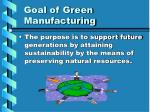 goal of green manufacturing