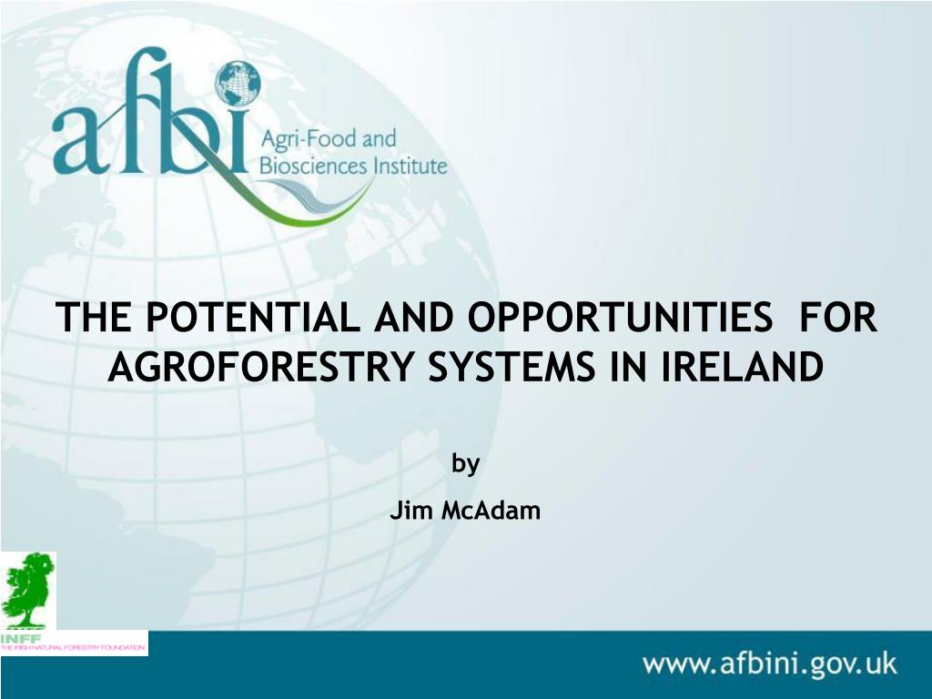the potential and opportunities for agroforestry systems in ireland by l.