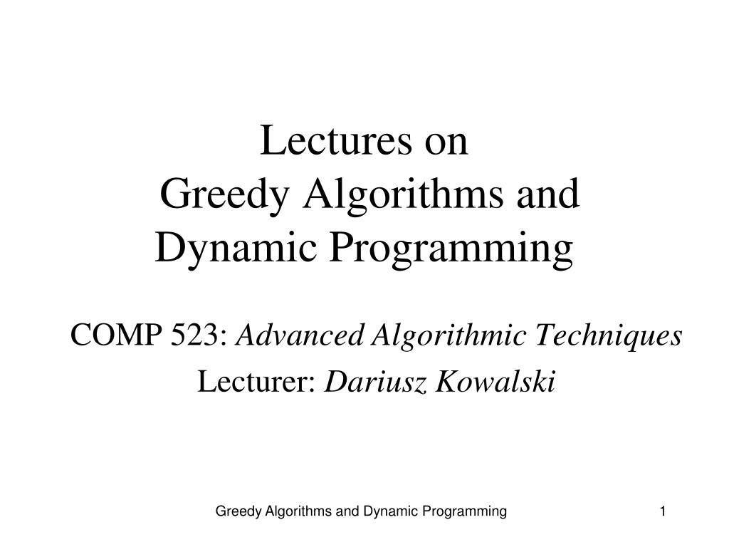 lectures on greedy algorithms and dynamic programming l.