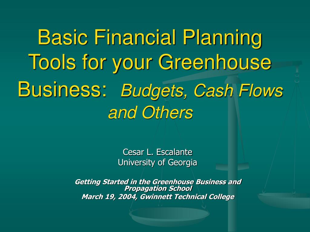 basic financial planning tools for your greenhouse business budgets cash flows and others l.