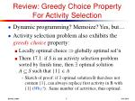 review greedy choice property for activity selection