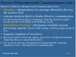 process of interpersonal communication cont18