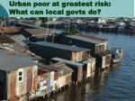 urban poor at greatest risk what can local govts do